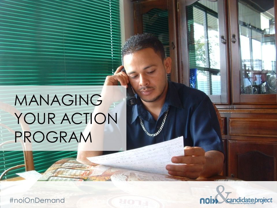 & #noiOnDemand & MANAGING YOUR ACTION PROGRAM