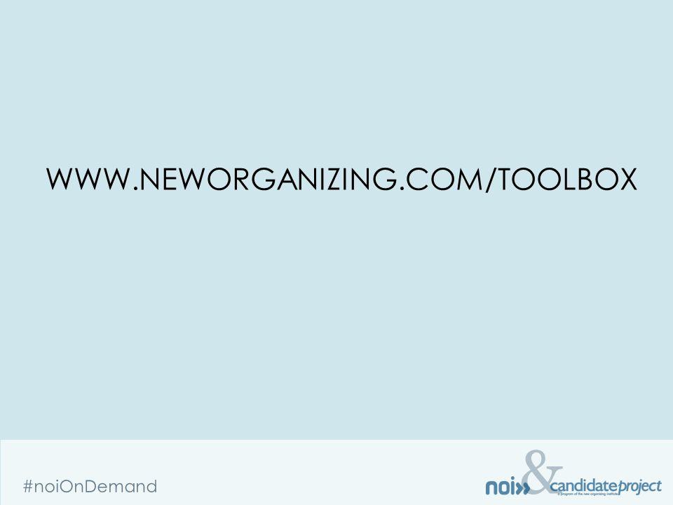 & #noiOnDemand WWW.NEWORGANIZING.COM/TOOLBOX