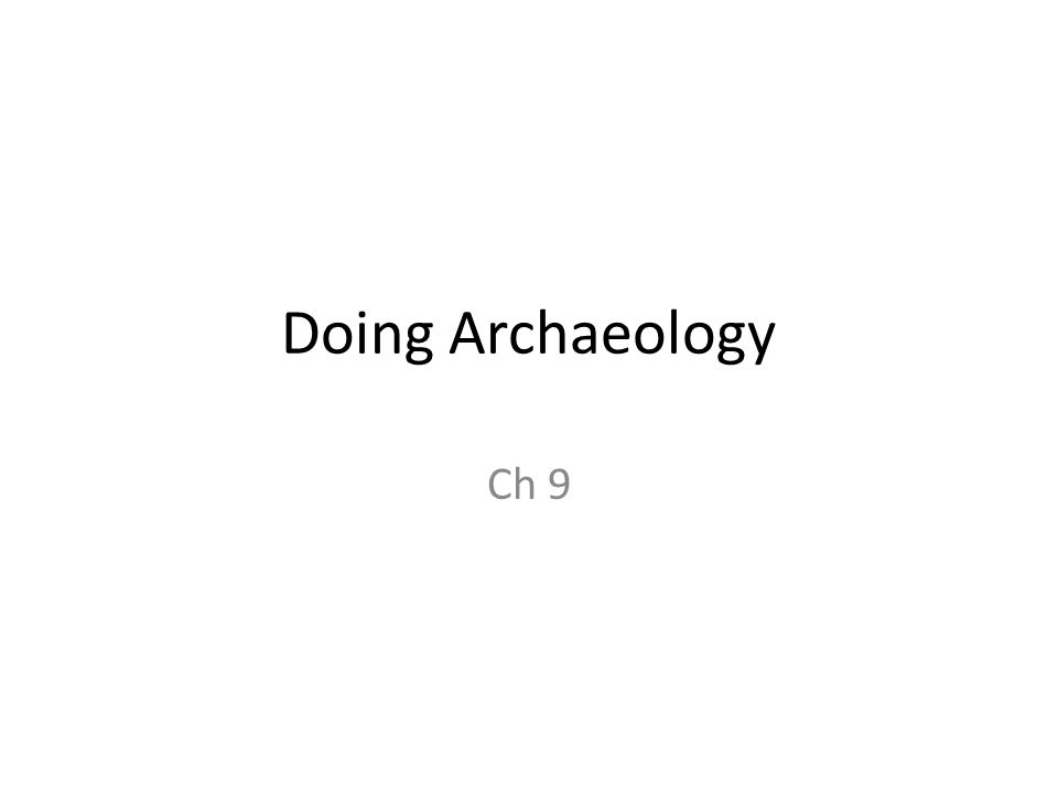 Doing Archaeology Ch 9