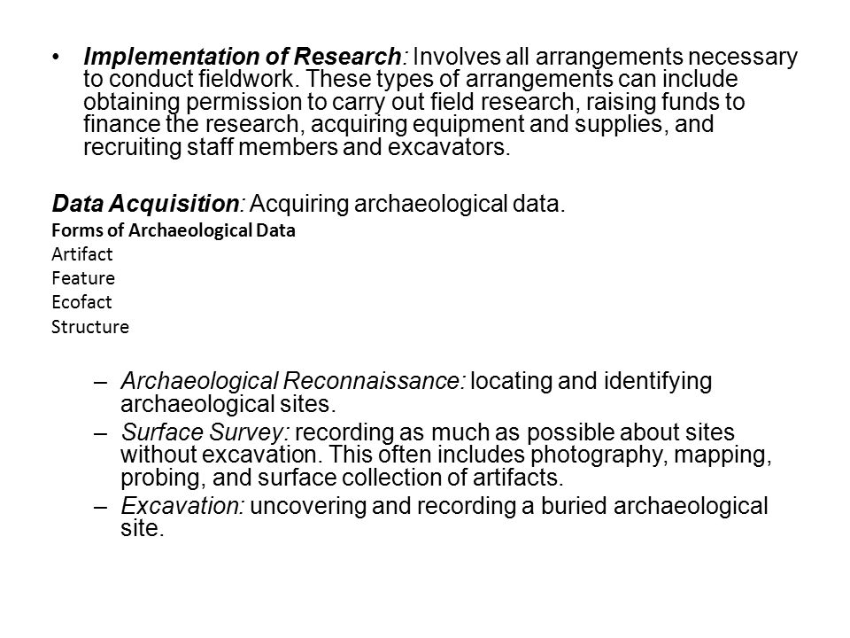 Implementation of Research: Involves all arrangements necessary to conduct fieldwork. These types of arrangements can include obtaining permission to