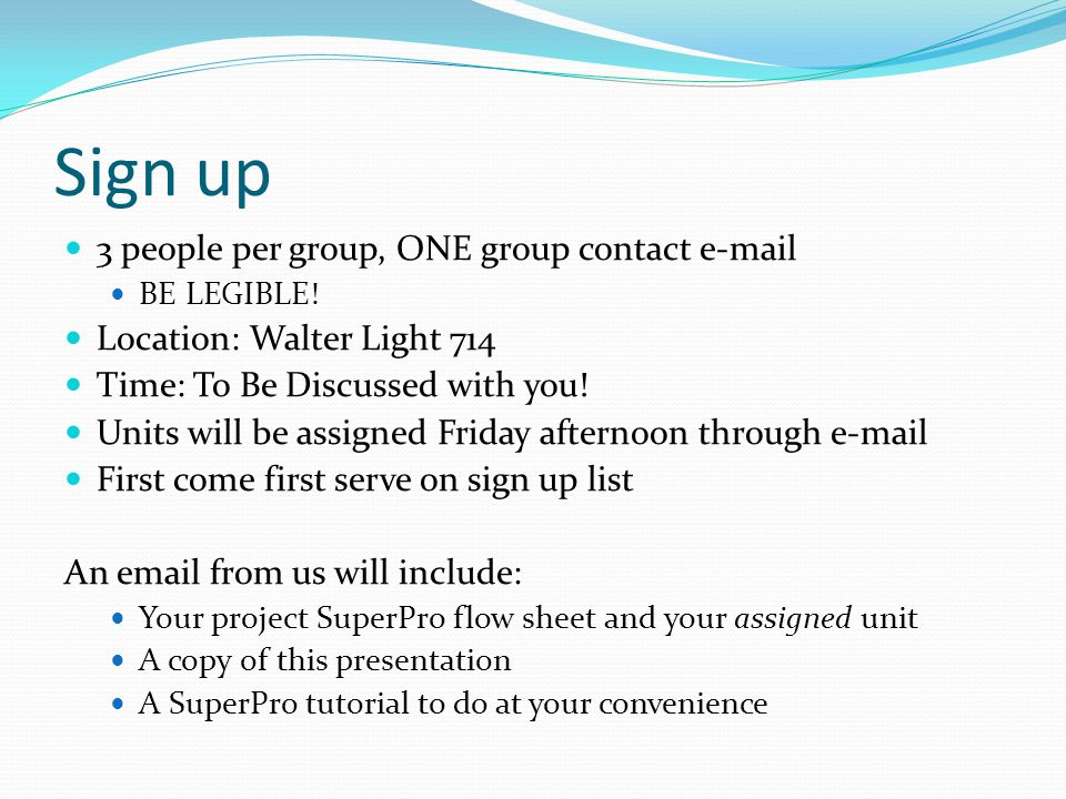 Sign up 3 people per group, ONE group contact e-mail BE LEGIBLE.