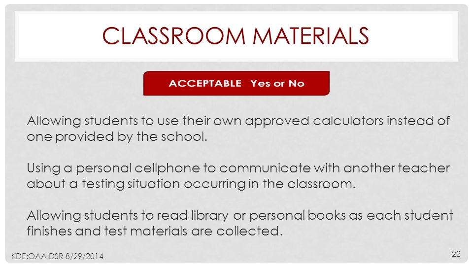 CLASSROOM MATERIALS Allowing students to use their own approved calculators instead of one provided by the school.