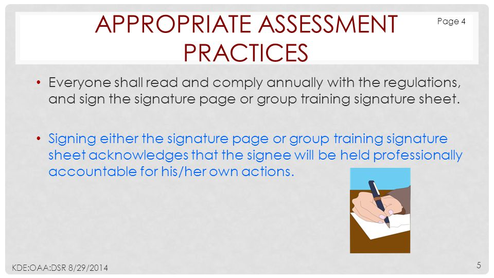APPROPRIATE ASSESSMENT PRACTICES Everyone shall read and comply annually with the regulations, and sign the signature page or group training signature sheet.
