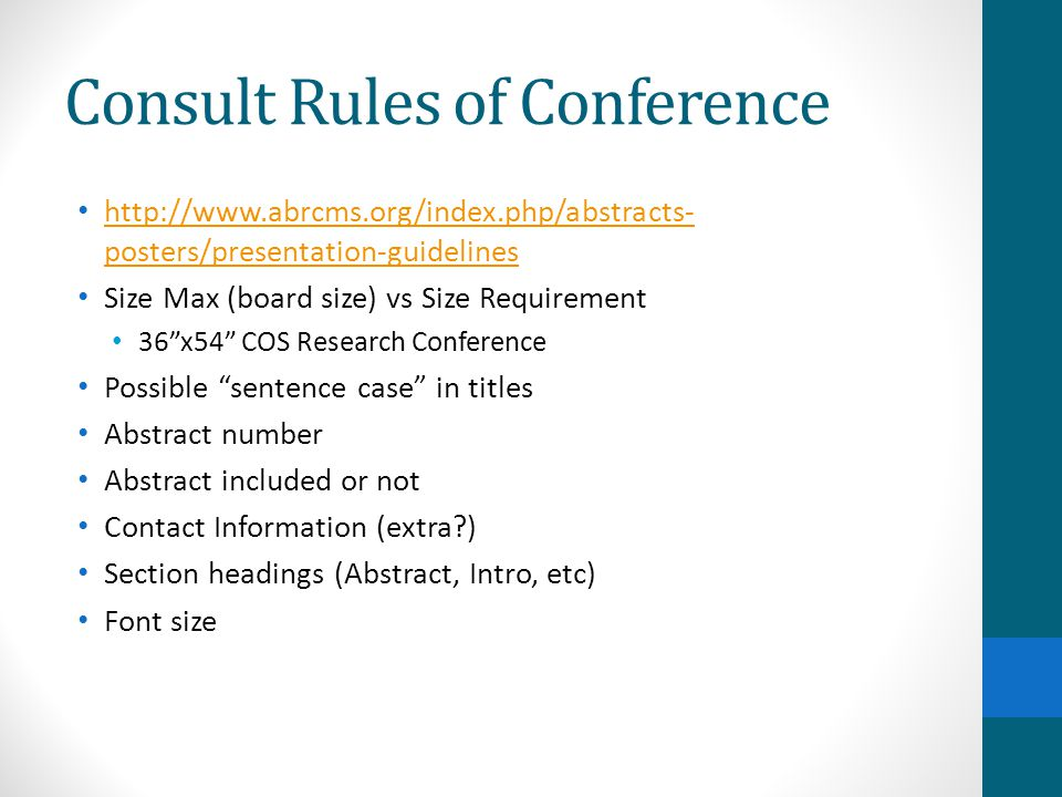 Consult Rules of Conference http://www.abrcms.org/index.php/abstracts- posters/presentation-guidelines http://www.abrcms.org/index.php/abstracts- post