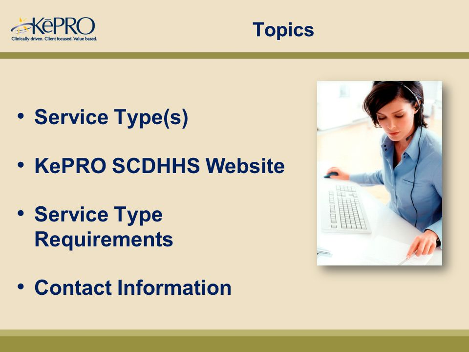 Simple -5 Step Registration Process Start by clicking the Atrezzo Login button on the SCDHHS-KePRO website