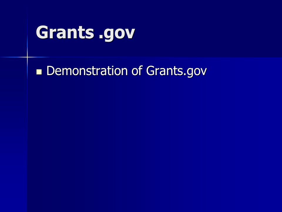 Grants.gov Demonstration of Grants.gov Demonstration of Grants.gov