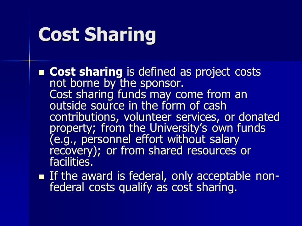 Cost Sharing Cost sharing is defined as project costs not borne by the sponsor.