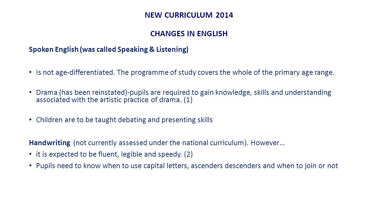 NEW CURRICULUM 2014 CHANGES IN ENGLISH Spoken English (was called Speaking & Listening) Is not age-differentiated.