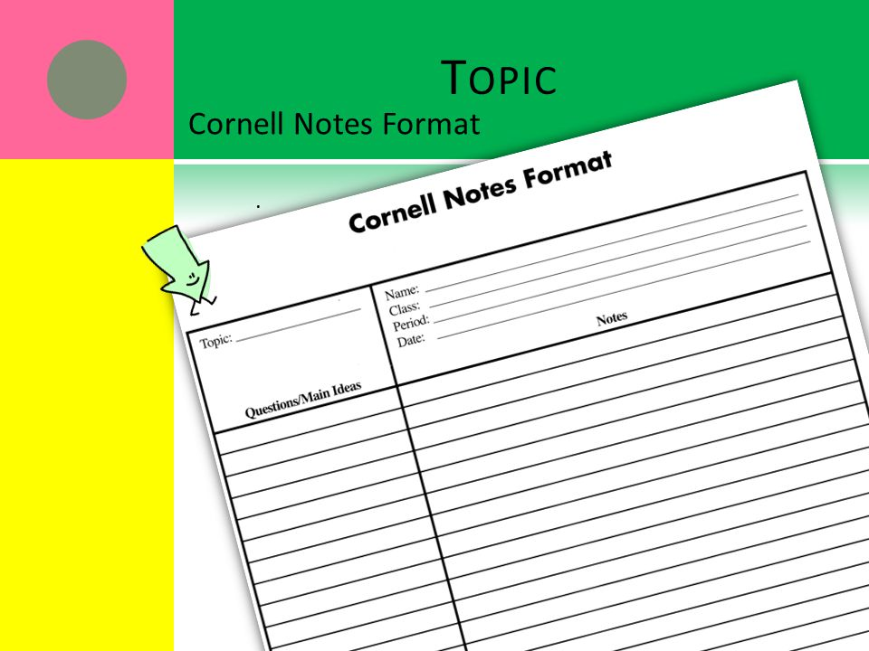 W HAT ' S THE ADVANTAGE OF USING C ORNELL NOTES .