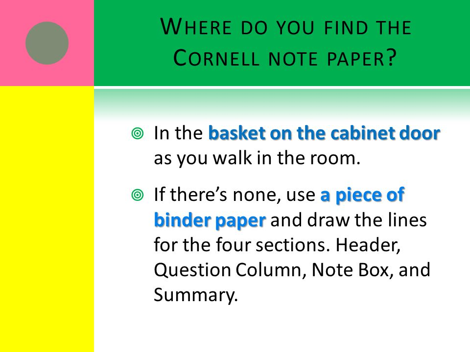 W HERE DO YOU FIND THE C ORNELL NOTE PAPER .