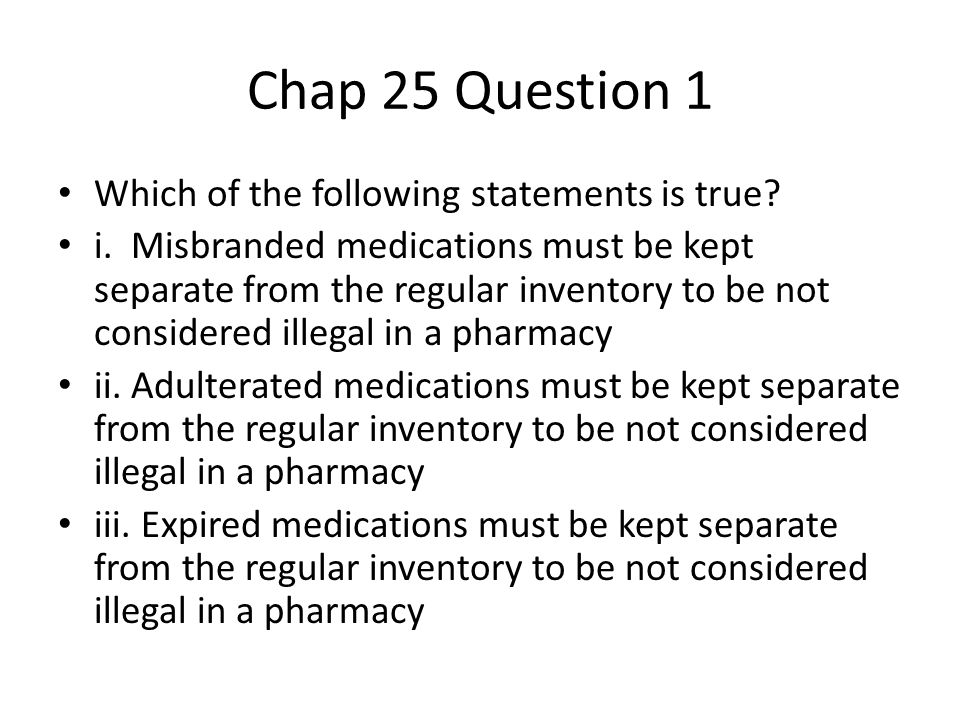 Chap 25 Question 1 Which of the following statements is true.