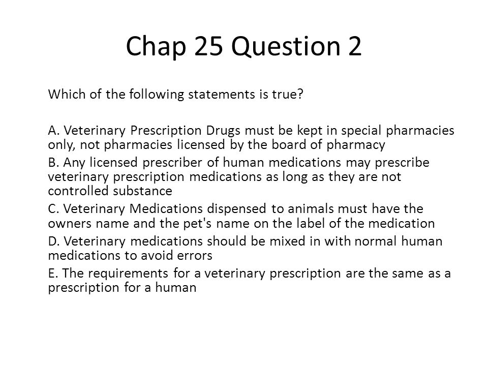 Chap 25 Question 2 Which of the following statements is true.