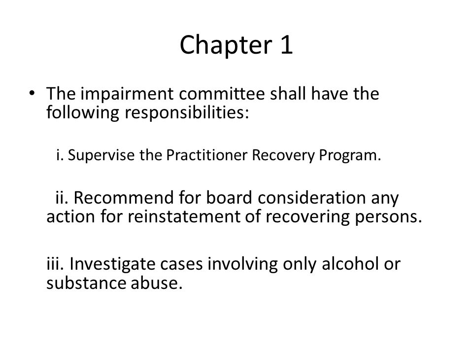 Chapter 1 The impairment committee shall have the following responsibilities: i.