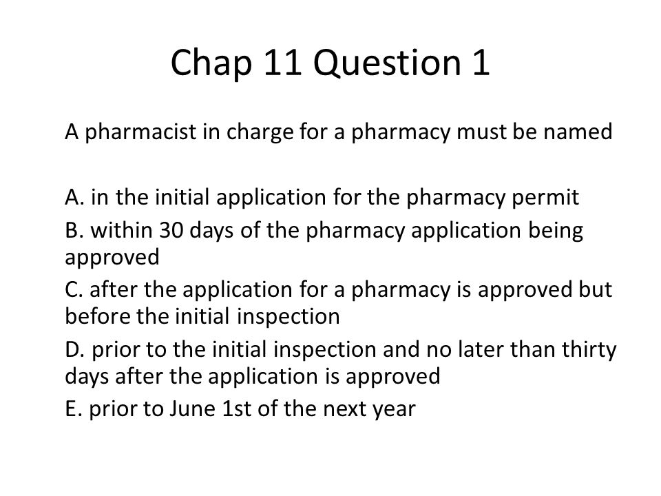 Chap 11 Question 1 A pharmacist in charge for a pharmacy must be named A.