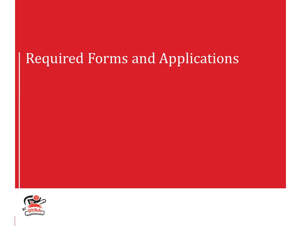 Required Forms and Applications