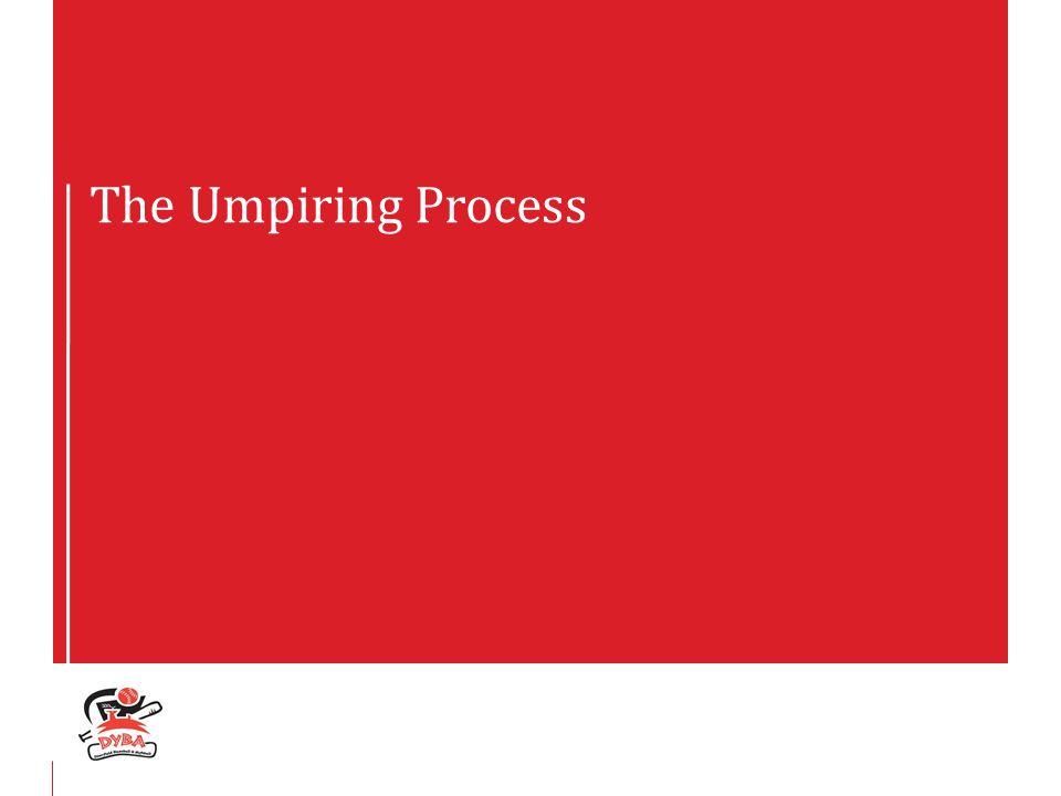 The Umpiring Process