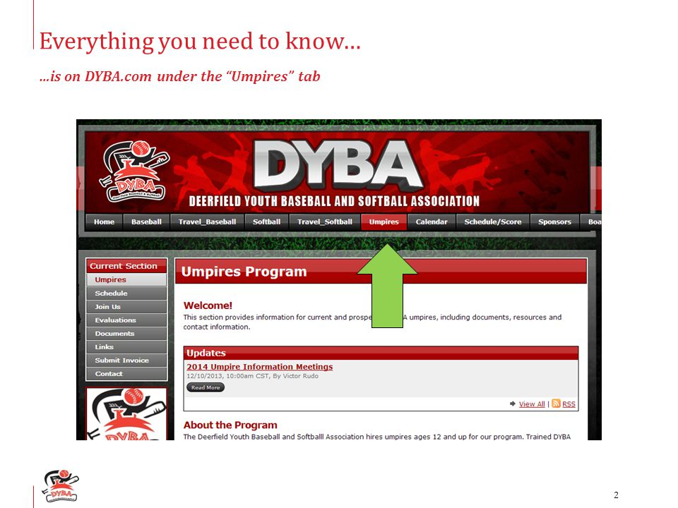 """Everything you need to know… …is on DYBA.com under the """"Umpires"""" tab 2"""