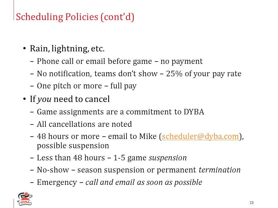Scheduling Policies (cont'd) Rain, lightning, etc.