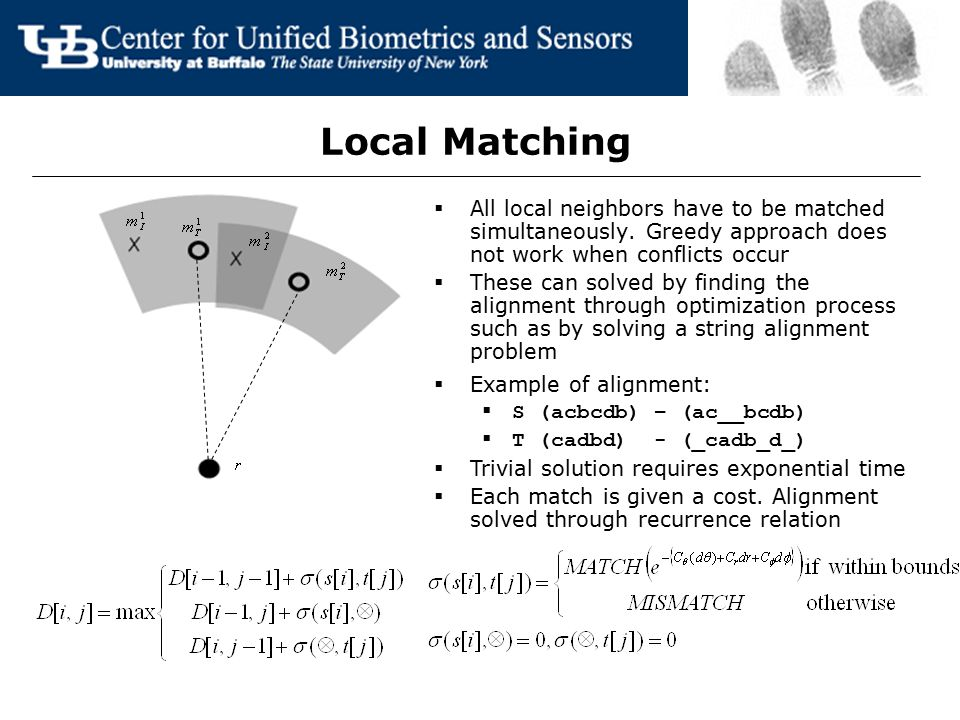 Local Matching  All local neighbors have to be matched simultaneously. Greedy approach does not work when conflicts occur  These can solved by findi