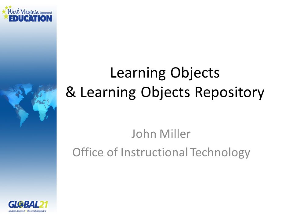 Learning Objects & Learning Objects Repository John Miller Office of Instructional Technology