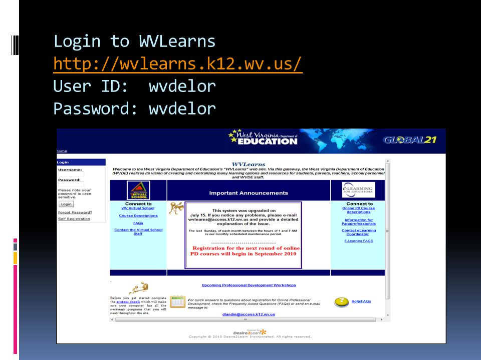 Login to WVLearns http://wvlearns.k12.wv.us/ User ID: wvdelor Password: wvdelor http://wvlearns.k12.wv.us/