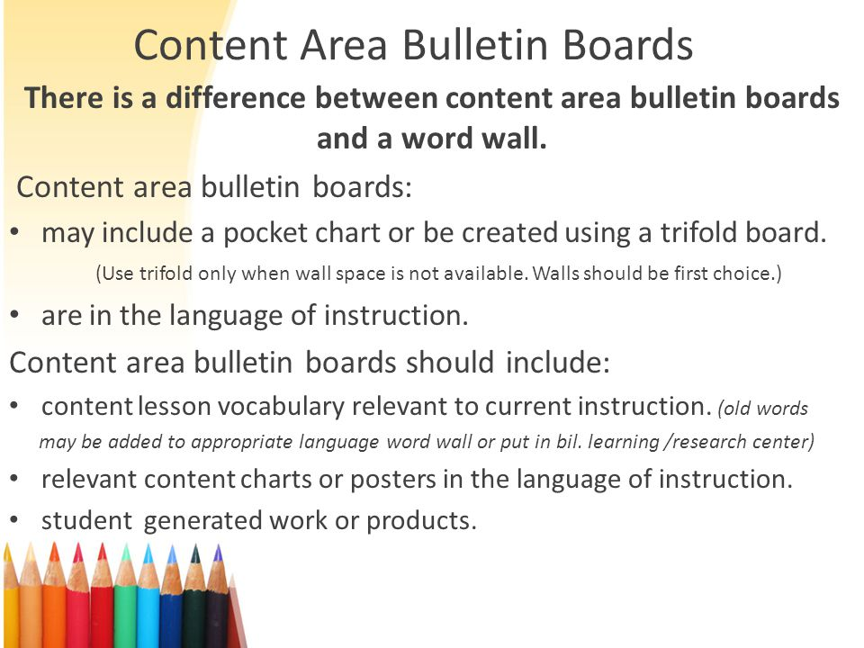 Content Area Bulletin Boards There is a difference between content area bulletin boards and a word wall.