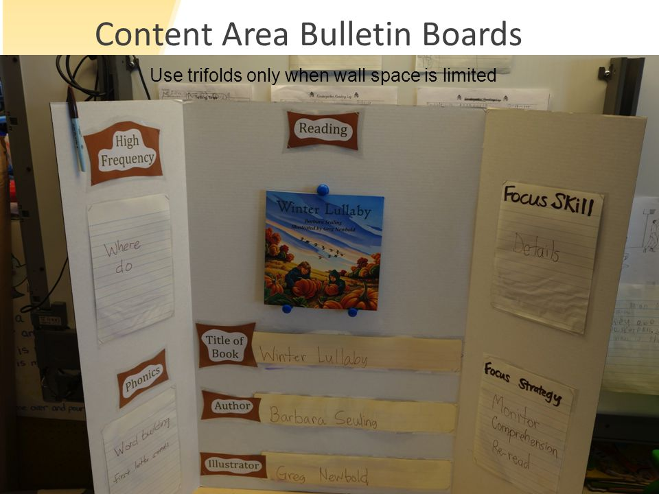 Content Area Bulletin Boards Use trifolds only when wall space is limited
