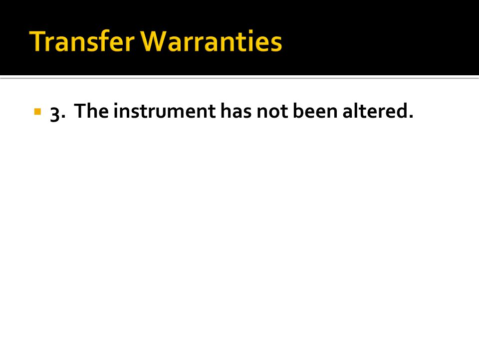  3. The instrument has not been altered.