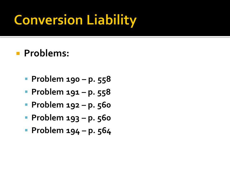  Problems:  Problem 190 – p. 558  Problem 191 – p. 558  Problem 192 – p. 560  Problem 193 – p. 560  Problem 194 – p. 564