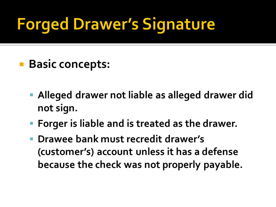  Basic concepts:  Alleged drawer not liable as alleged drawer did not sign.