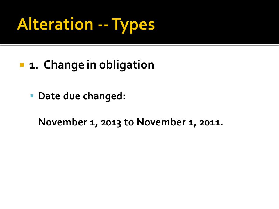  1. Change in obligation  Date due changed: November 1, 2013 to November 1, 2011.
