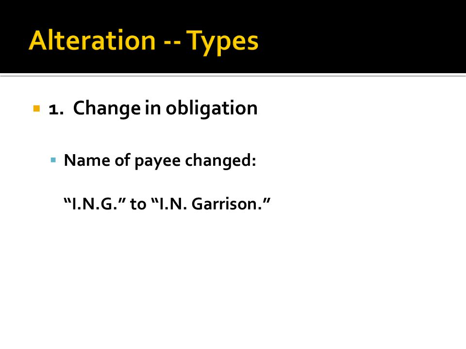  1. Change in obligation  Name of payee changed: I.N.G. to I.N. Garrison.