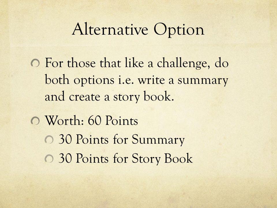Alternative Option For those that like a challenge, do both options i.e.