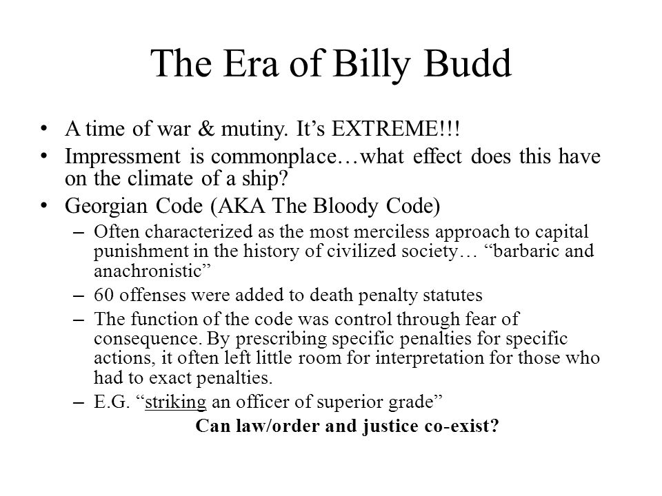 The Era of Billy Budd A time of war & mutiny. It's EXTREME!!.