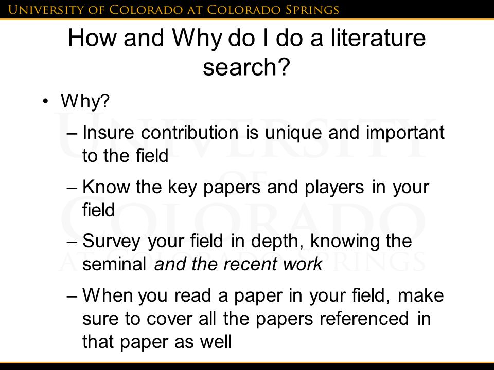 How and Why do I do a literature search. Why.