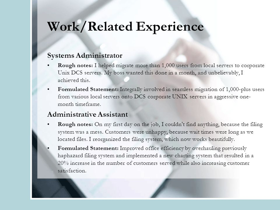 Work/Related Experience Systems Administrator Rough notes: I helped migrate more than 1,000 users from local servers to corporate Unix DCS servers.