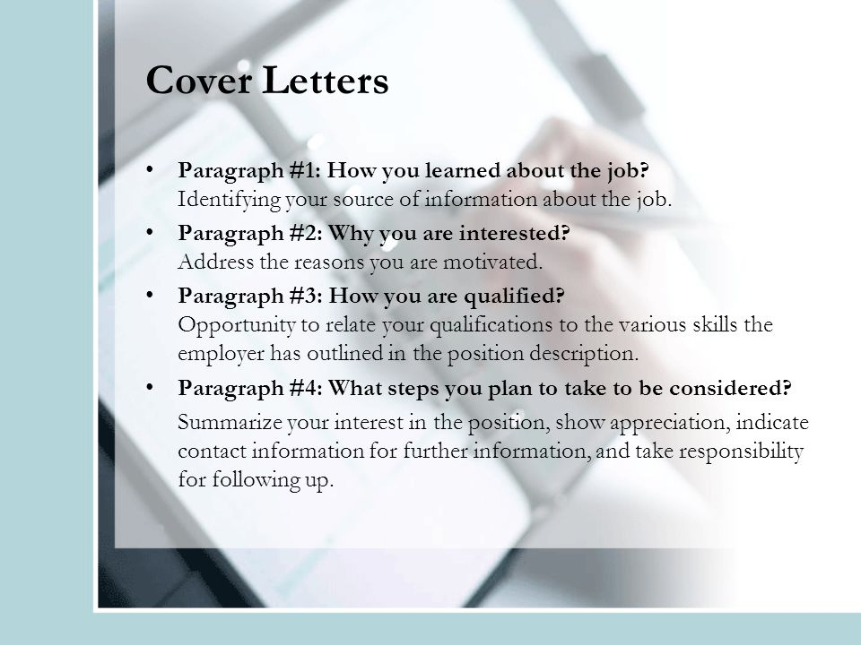 Cover Letters Paragraph #1: How you learned about the job.