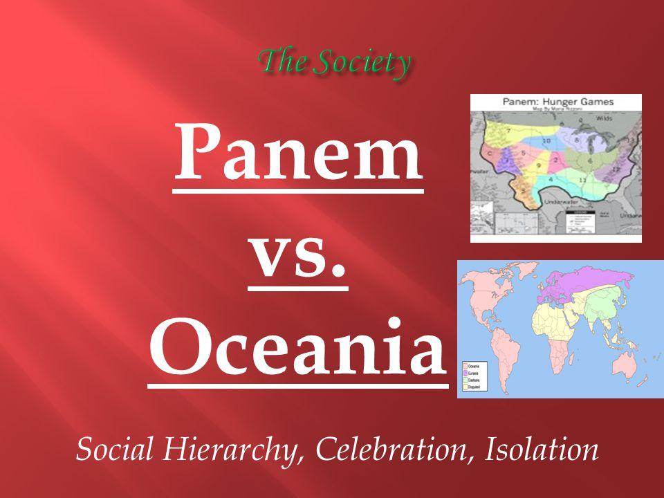 Panem vs. Oceania Social Hierarchy, Celebration, Isolation