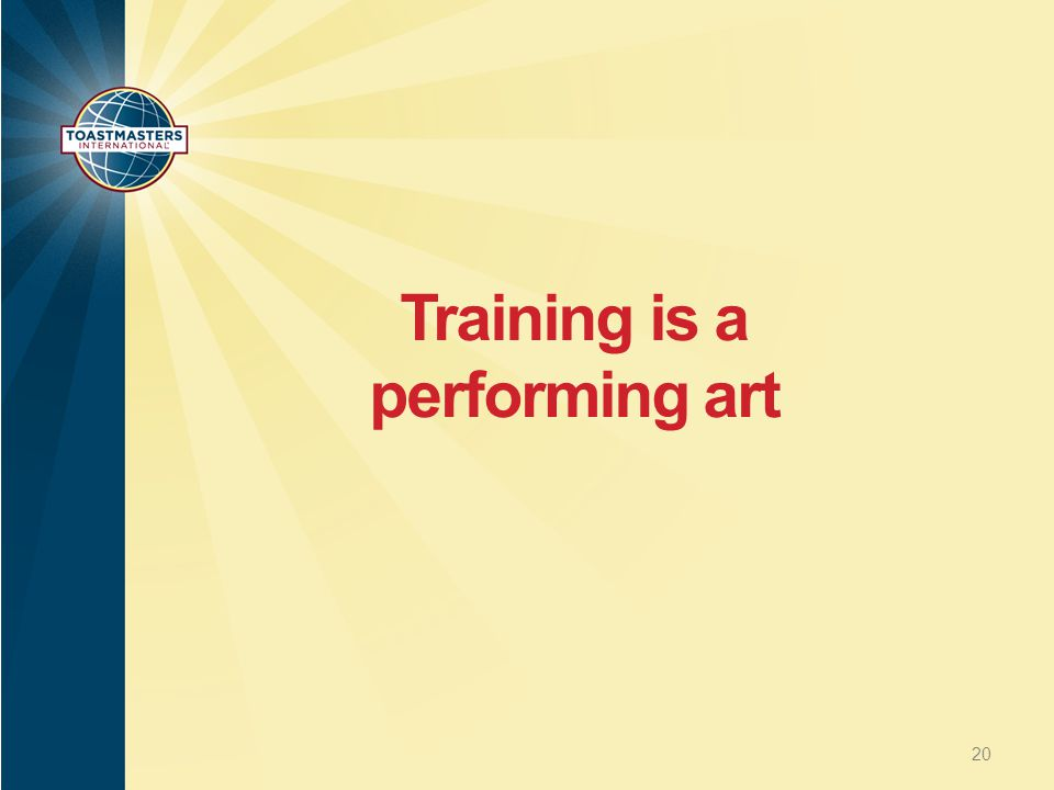 Training is a performing art 20