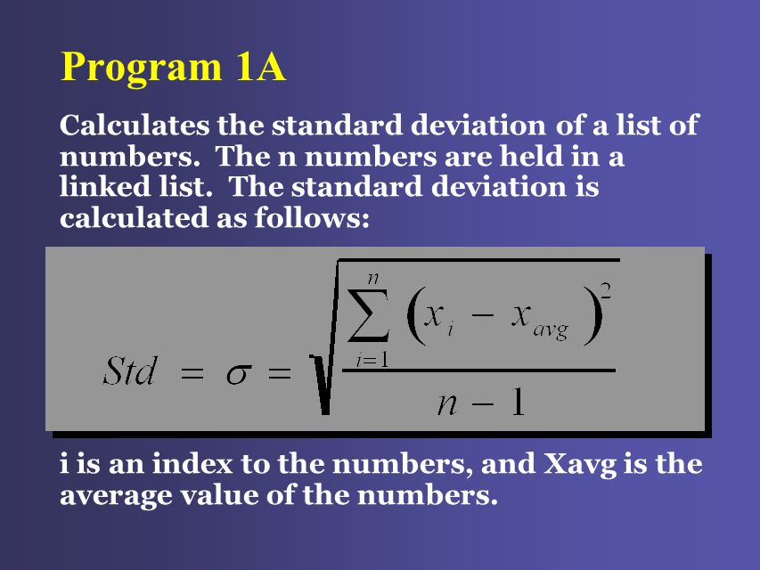 Program 1A Calculates the standard deviation of a list of numbers.