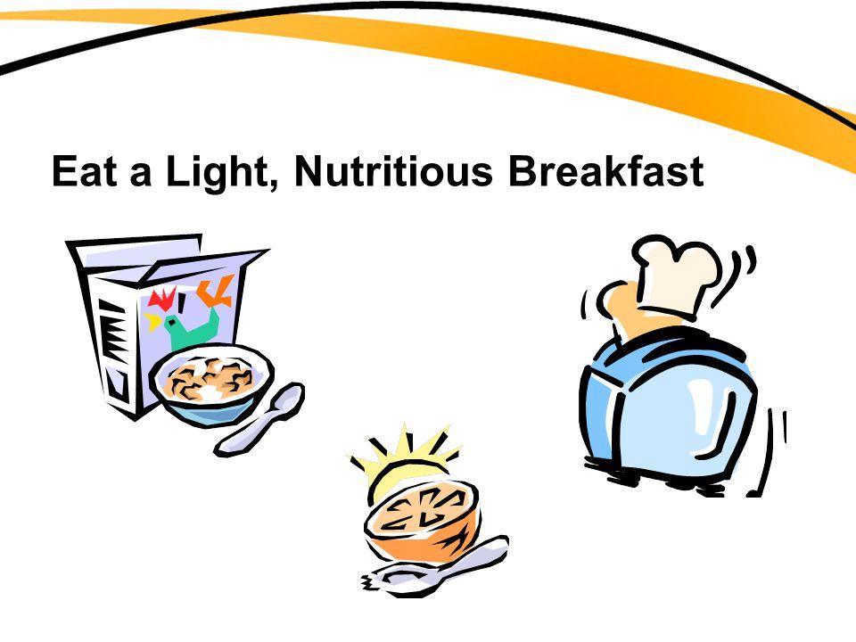 Eat a Light, Nutritious Breakfast