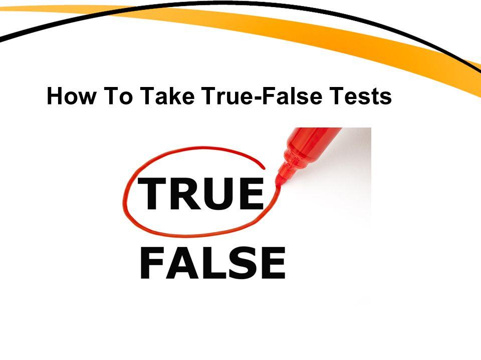 How To Take True-False Tests