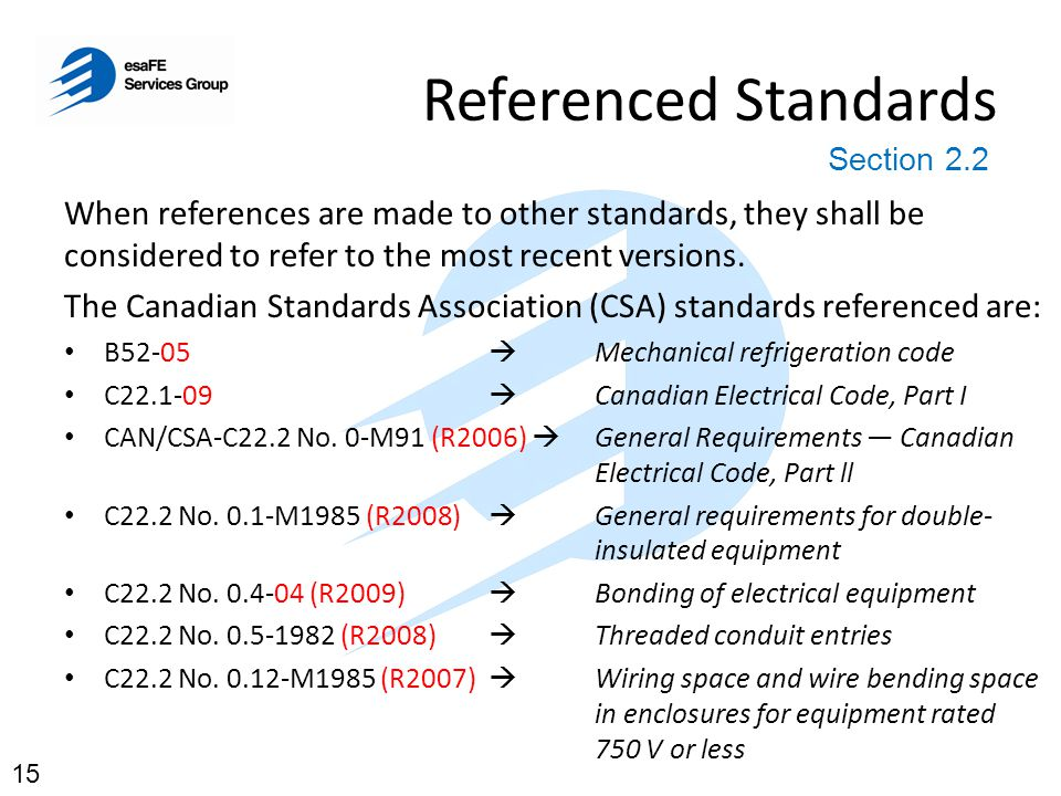 Referenced Standards The CSA standards referenced (cont.): C22.2 No.
