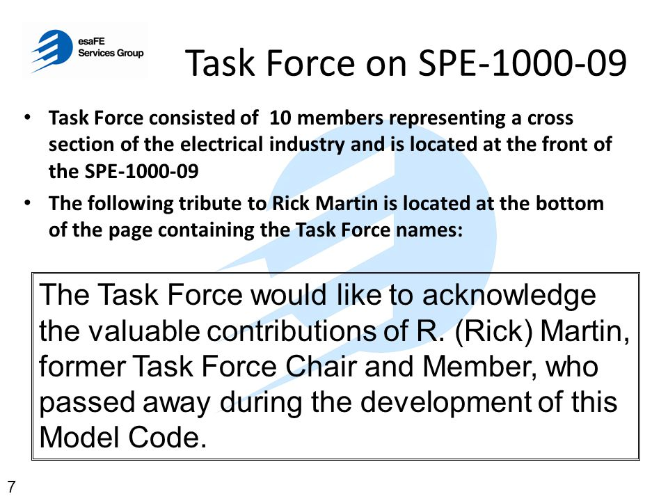 Task Force on SPE-1000-09 Task Force consisted of 10 members representing a cross section of the electrical industry and is located at the front of th