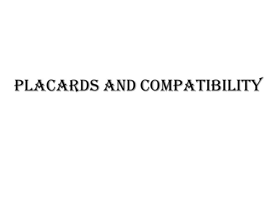 PLACARDS AND COMPATIBILITY
