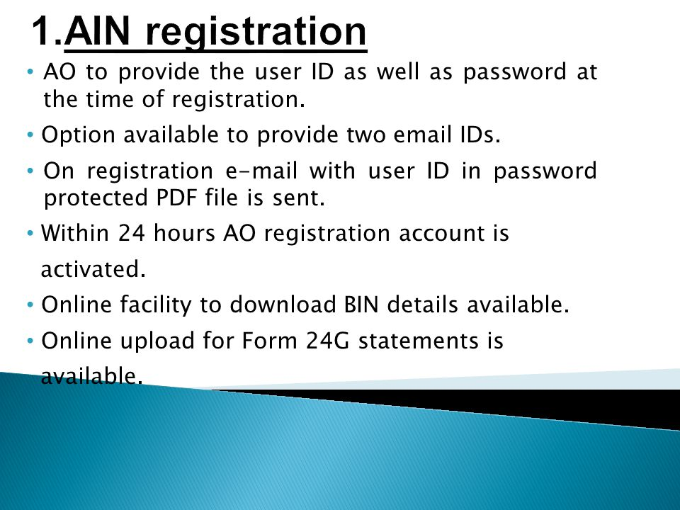 AO to provide the user ID as well as password at the time of registration.