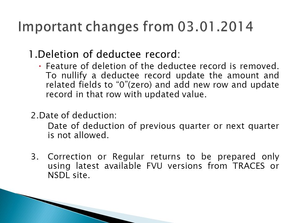 1.Deletion of deductee record:  Feature of deletion of the deductee record is removed.