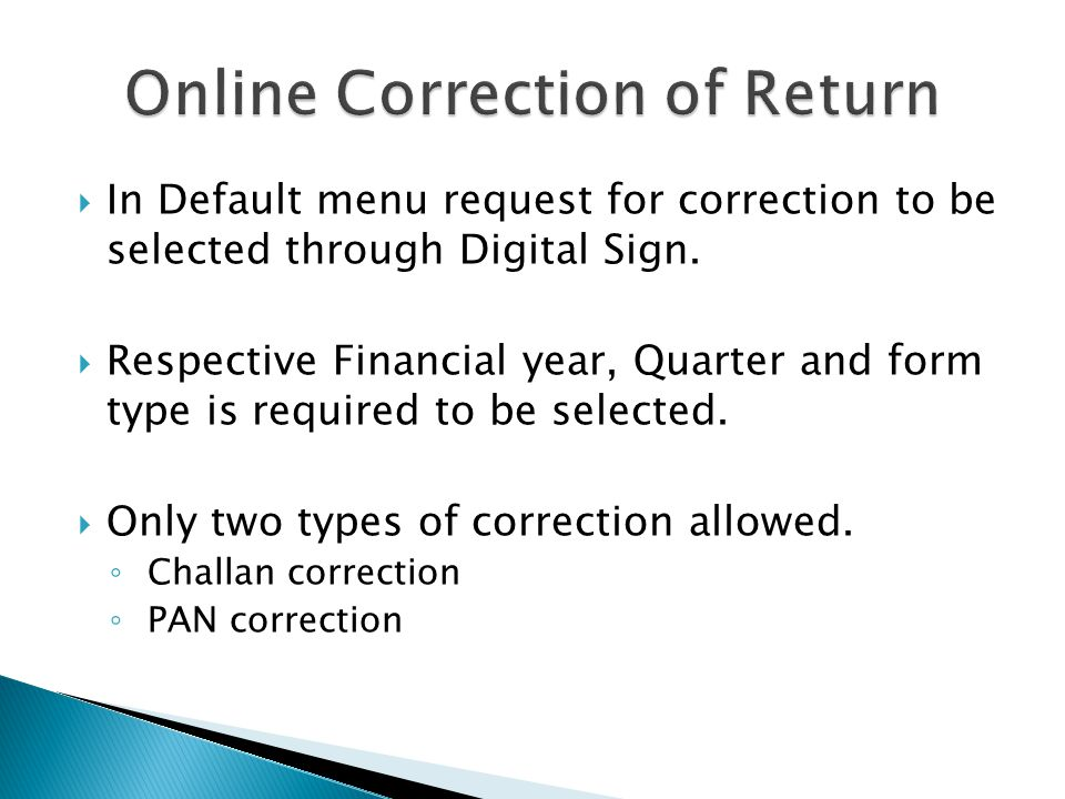  In Default menu request for correction to be selected through Digital Sign.
