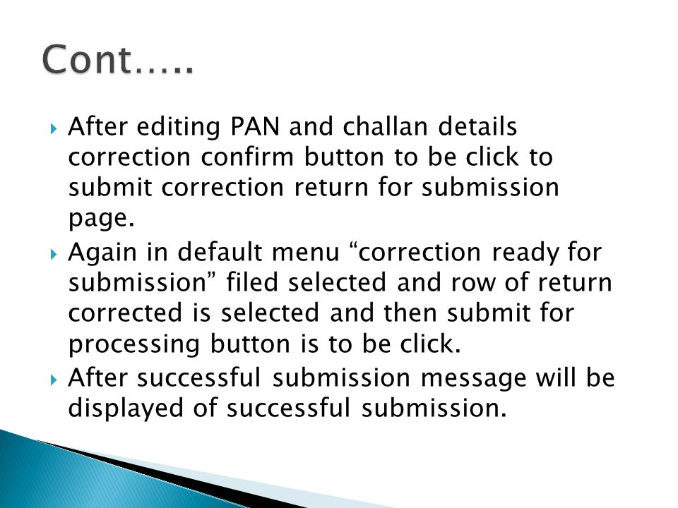  After editing PAN and challan details correction confirm button to be click to submit correction return for submission page.