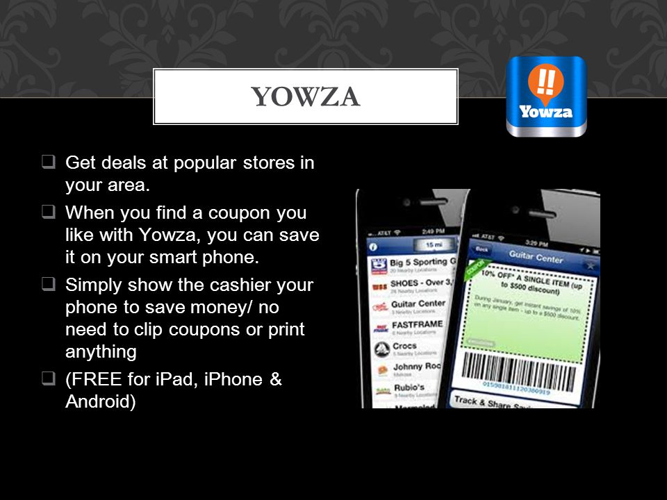  Get deals at popular stores in your area.
